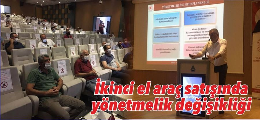 İKİNCİ EL MOTORLU KARA TAŞITI YÖNETMELİĞİ BİLGİLENDİRME TOPLANTISI